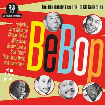 BEBOP THE ABSOLUTELY ESSENTIAL 3 CD COLLECTION - VARIOUS ARTISTS (CD)