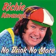 RICHIE KAVANAGH - NO DRINK NO MORE (CD)...