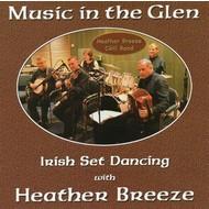 HEATHER BREEZE CEILI BAND - MUSIC IN THE GLEN (CD)...