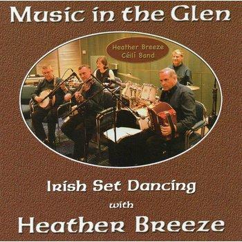 HEATHER BREEZE CEILI BAND - MUSIC IN THE GLEN (CD)