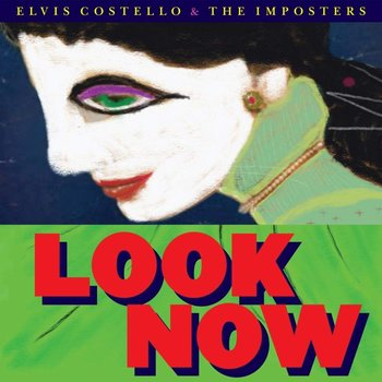 ELVIS COSTELLO AND THE IMPOSTERS - LOOK NOW (CD)