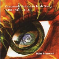 MÁIRE BREATNACH - DREAMS & VISIONS IN IRISH SONG (CD).  )