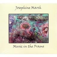 JOSEPHINE MARSH - MUSIC IN THE FRAME (CD)...