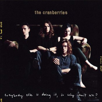 THE CRANBERRIES - EVERYONE ELSE IS DOING IT SO WHY CAN'T WE? (Vinyl LP)