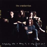 THE CRANBERRIES - EVERYONE ELSE IS DOING IT SO WHY CAN'T WE? (CD)..