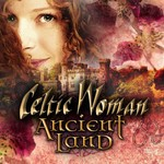 CELTIC WOMAN - ANCIENT LAND (CD)...