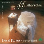 DAVID PARKES - MY FATHER'S CHAIR (CD)...