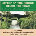 SITTIN' ON THE BRIDGE BELOW THE TOWN (CD)...
