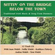 SITTIN' ON THE BRIDGE BELOW THE TOWN (CD)...