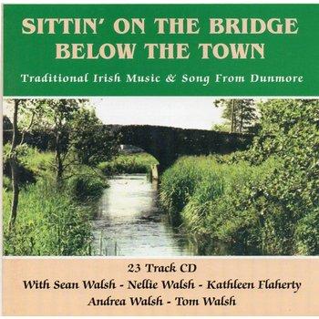 SITTIN' ON THE BRIDGE BELOW THE TOWN (CD)