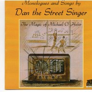 DAN THE STREET SINGER - MONOLOGUES AND SONGS BY DAN THE STREET SINGER (CD)...