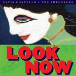 ELVIS COSTELLO AND THE IMPOSTERS - LOOK NOW (Vinyl LP).