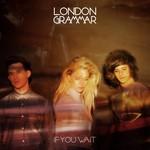 LONDON GRAMMAR - IF YOU WAIT (CD)...