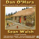 SEAN WALSH - DAN O'HARA AND OTHER FAVOURITE SONGS OF CONNEMARA AND GALWAY (CD)...
