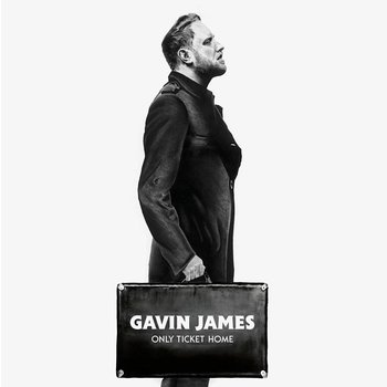 GAVIN JAMES - ONLY TICKET HOME (CD)