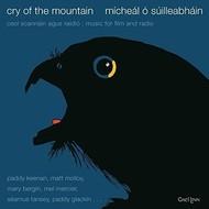 MÍCHEÁL Ó SÚILLEABHÁIN - CRY OF THE MOUNTAIN (CD)...