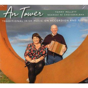 TOMMY MELLETT & NEANSAÍ NÍ CHOISDEALBHA - AN TOWER (CD)