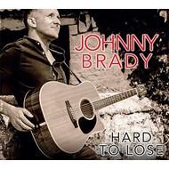 JOHNNY BRADY - HARD TO LOSE (CD)...