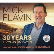 MICK FLAVIN - 30 YEARS TRAVELIN' TO FLAVIN (CD / DVD). .)