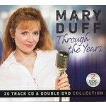 MARY DUFF - THROUGH THE YEARS (CD & 2 DVD Set)...