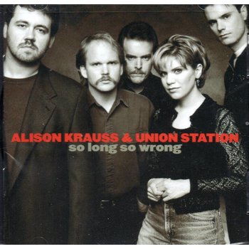 ALISON KRAUSS AND UNION STATION - SO LONG SO WRONG (CD)