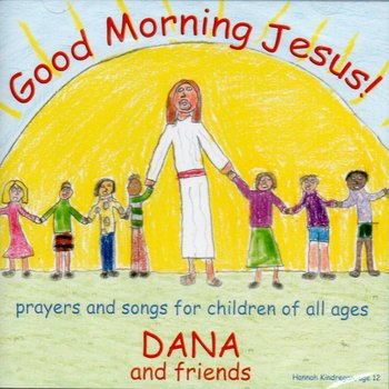 DANA AND FRIENDS - GOOD MORNING JESUS (CD)