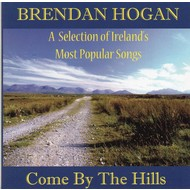BRENDAN HOGAN - COME BY THE HILLS (CD)...