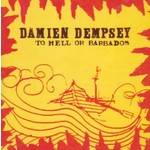 DAMIEN DEMPSEY - TO HELL OR BARBADOS (CD).