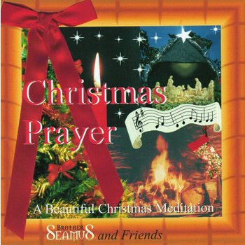 BROTHER SEAMUS AND FRIENDS - CHRISTMAS PRAYER (CD)