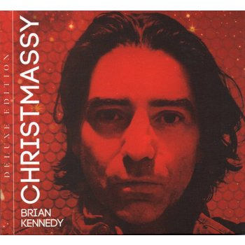 BRIAN KENNEDY - CHRISTMASSY DELUXE EDITION (CD)