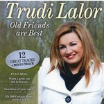 TRUDI LALOR - OLD FRIENDS ARE BEST (CD)...