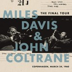 MILES DAVIS & JOHN COLTRANE - THE FINAL TOUR: COPENHAGEN 24th MARCH 1960 (Vinyl LP).