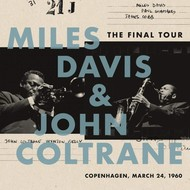 MILES DAVIS & JOHN COLTRANE - THE FINAL TOUR: COPENHAGEN 24th MARCH 1960 (Vinyl LP).