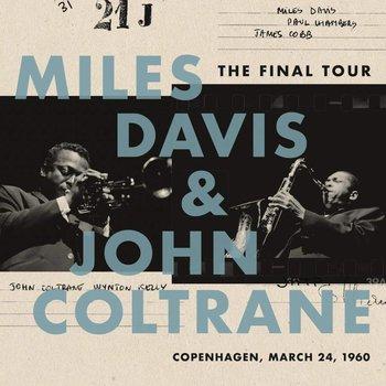 MILES DAVIS & JOHN COLTRANE - THE FINAL TOUR: COPENHAGEN 24th MARCH 1960 (Vinyl LP)