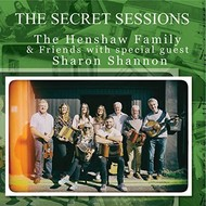 THE HENSHAW FAMILY & FRIENDS with special guest SHARON SHANNON (CD)...