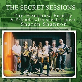 THE HENSHAW FAMILY & FRIENDS with special guest SHARON SHANNON (CD)
