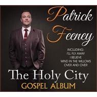 PATRICK FEENEY - THE HOLY CITY GOSPEL ALBUM (CD)...