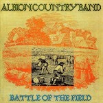 ALBION COUNTRY BAND - BATTLE OF THE FIELD (CD)...