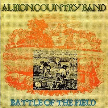 ALBION COUNTRY BAND - BATTLE OF THE FIELD (CD)