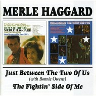MERLE HAGGARD - JUST BETWEEN THE TWO OF US (with Bonnie Owens) / THE FIGHTIN' SIDE OF ME (CD)...
