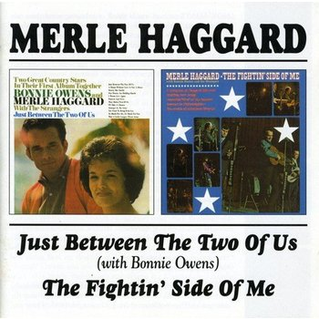 MERLE HAGGARD - JUST BETWEEN THE TWO OF US (with Bonnie Owens) / THE FIGHTIN' SIDE OF ME (CD)
