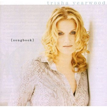 TRISHA YEARWOOD - SONGBOOK: A COLLECTION OF HITS (CD)