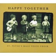 ST PETER'S MALE VOICE CHOIR - HAPPY TOGETHER (CD)...