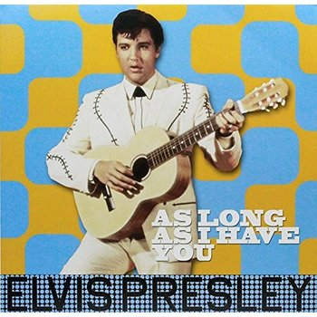 ELVIS PRESLEY - AS LONG AS I HAVE YOU (Vinyl LP)