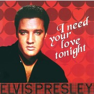 ELVIS PRESLEY - I NEED YOUR LOVE TONIGHT (Vinyl LP)...