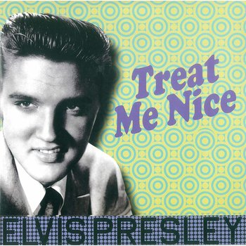 ELVIS PRESLEY - TREAT ME NICE (Vinyl LP)