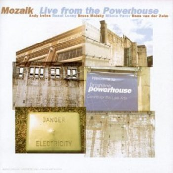 MOZIAK - LIVE FROM THE POWERHOUSE (CD)