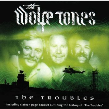 WOLFE TONES - THE TROUBLES (2 CD SET)
