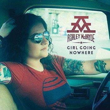 ASHLEY MCBRYDE - GIRL GOING NOWHERE (CD)