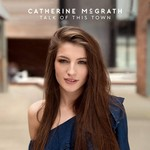 CATHERINE MCGRATH - TALK OF THIS TOWN (CD).